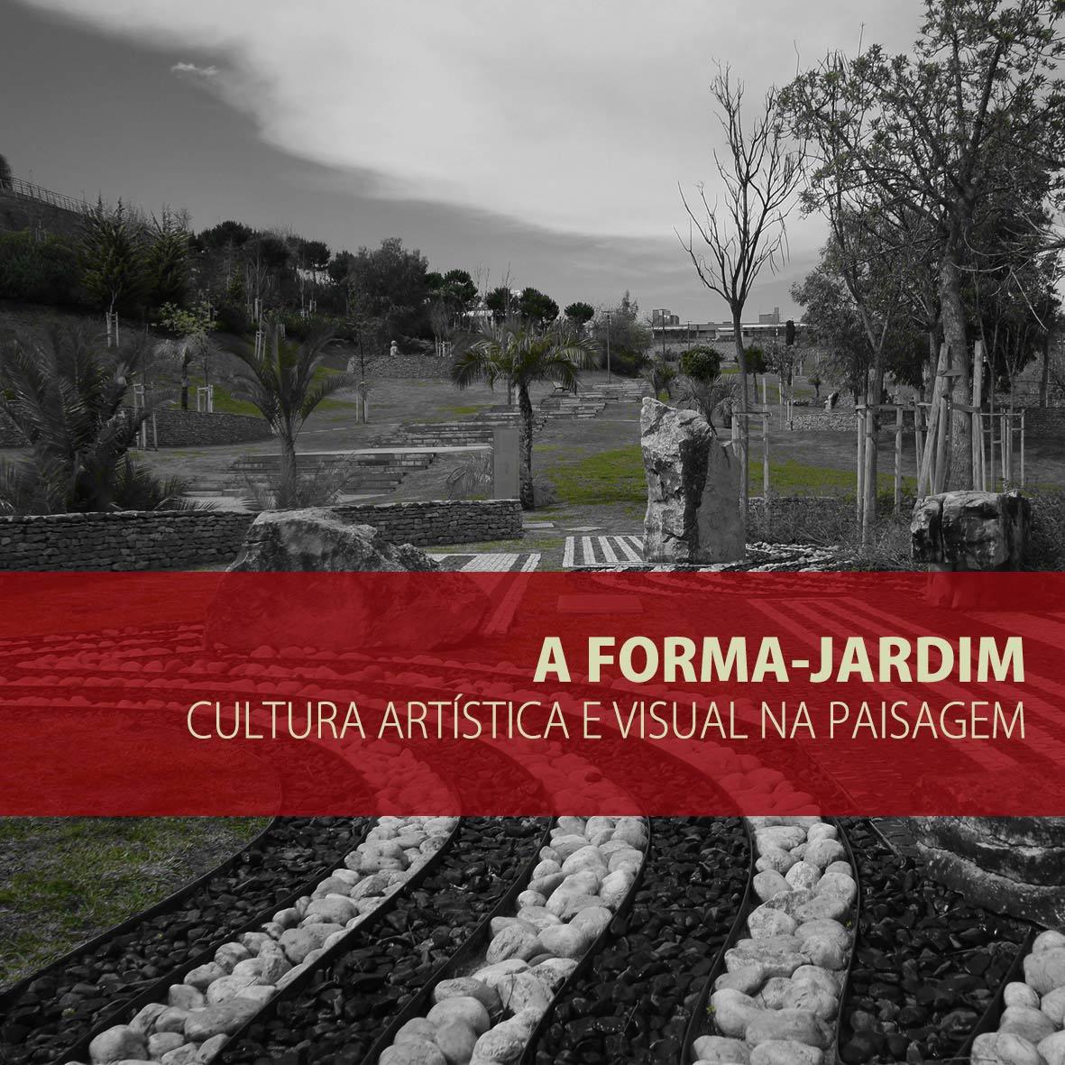 Paisagens Hibridas - A Forma jardim